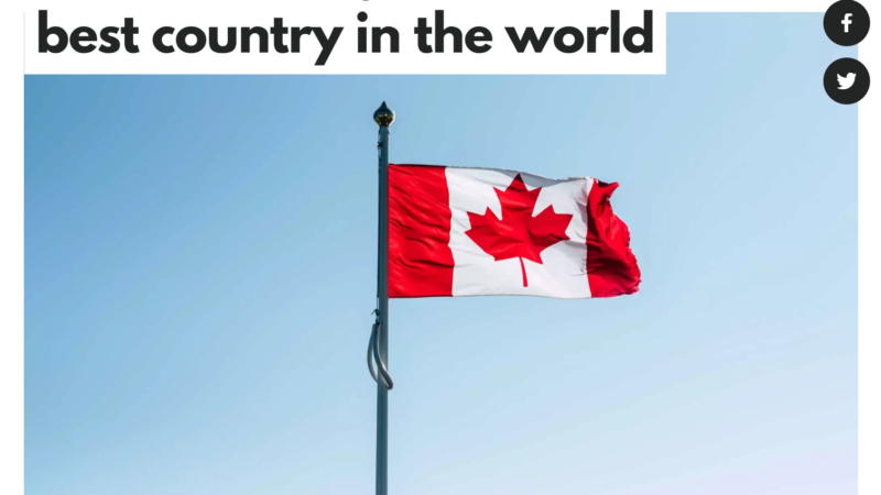 Canada has claimed first prize in the annual 2021 Best Countries Report.